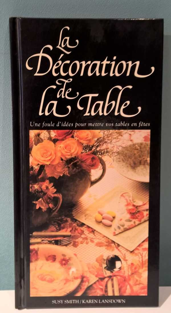 LA DÉCORATION DE LA TABLE